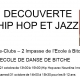 DECOUVERTE DU HIP-HOP ET JAZZ